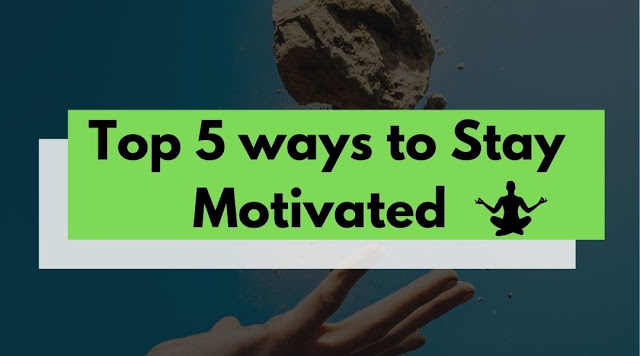 How to stay motivated in hindi : Top 5 tips for motivation